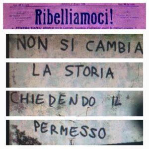 """Collage di un murales """"Non si cambia la storia chiedendo il permesso"""""""